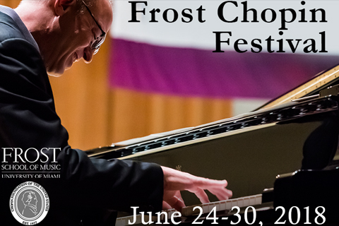 Frost Chopin Festival Announcement June 24-30, 2018